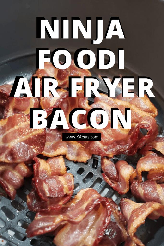 Ninja Foodi Air Fryer Bacon