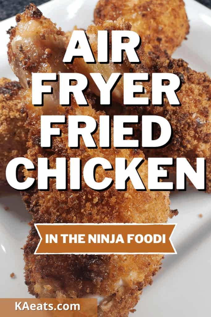 AIR FRYER FRIED CHICKEN in the ninja foodi